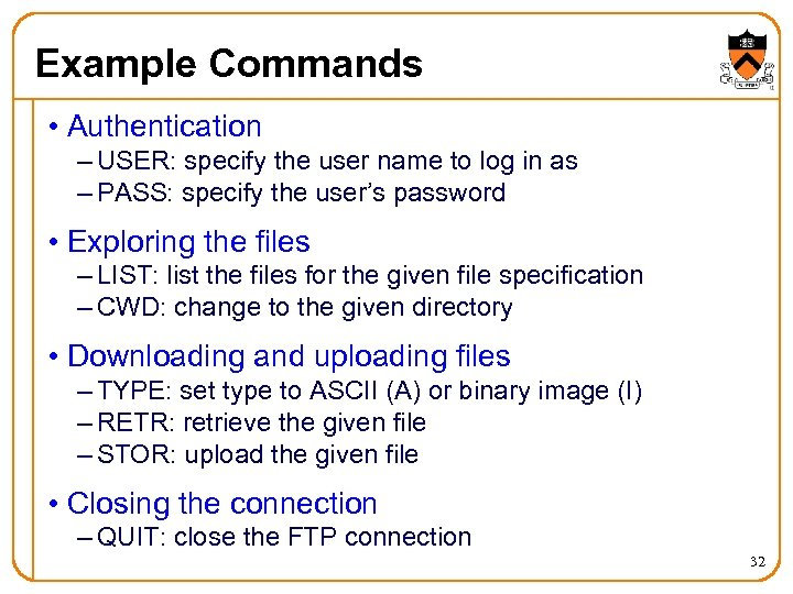 Example Commands • Authentication – USER: specify the user name to log in as