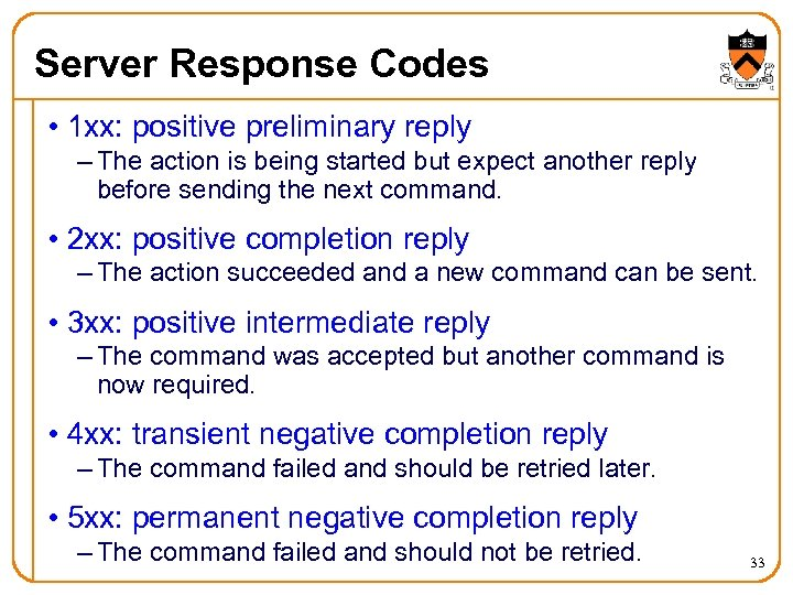 Server Response Codes • 1 xx: positive preliminary reply – The action is being