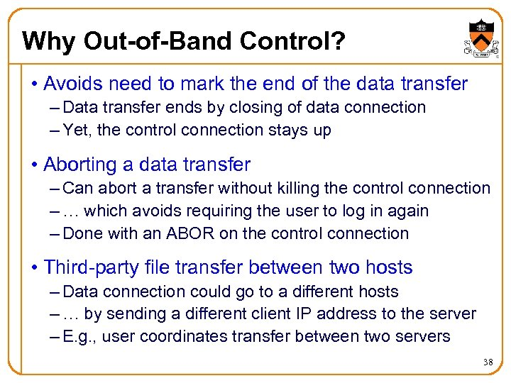 Why Out-of-Band Control? • Avoids need to mark the end of the data transfer