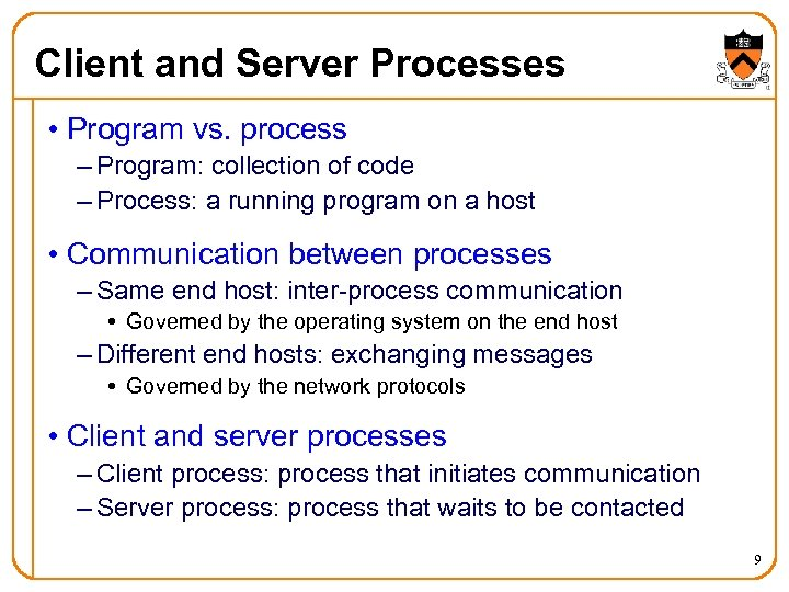 Client and Server Processes • Program vs. process – Program: collection of code –