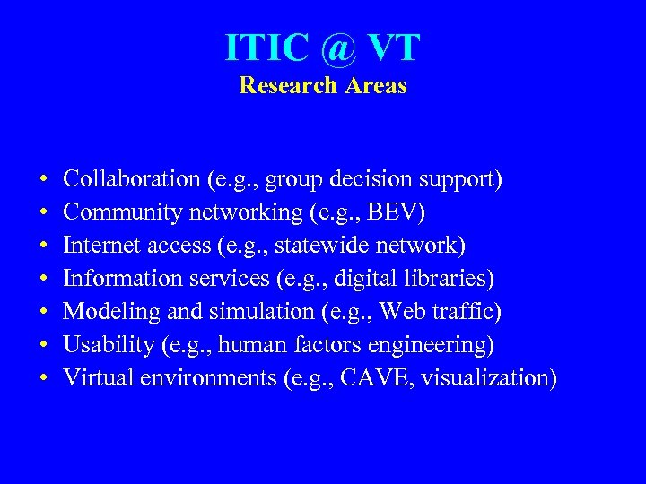 ITIC @ VT Research Areas • • Collaboration (e. g. , group decision support)