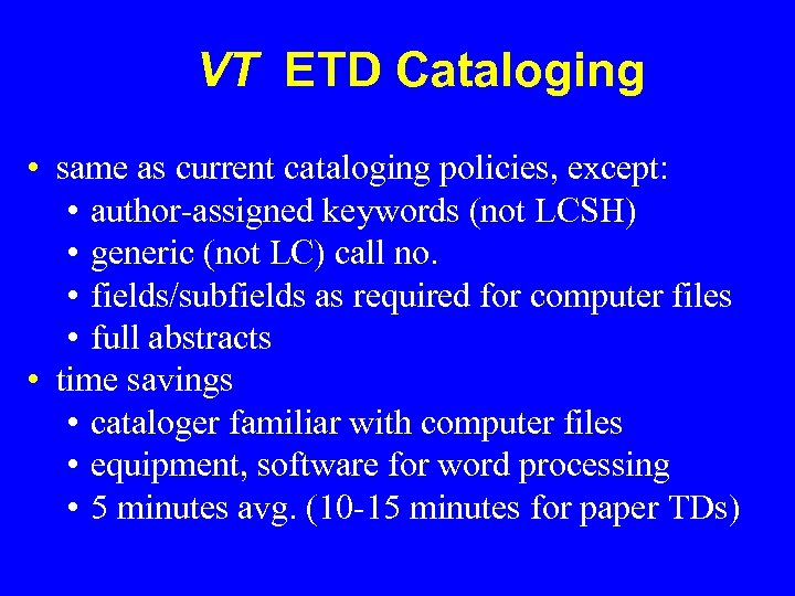 VT ETD Cataloging • same as current cataloging policies, except: • author-assigned keywords (not
