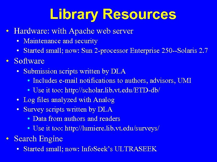 Library Resources • Hardware: with Apache web server • Maintenance and security • Started