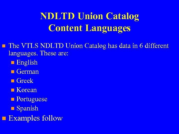 NDLTD Union Catalog Content Languages n The VTLS NDLTD Union Catalog has data in