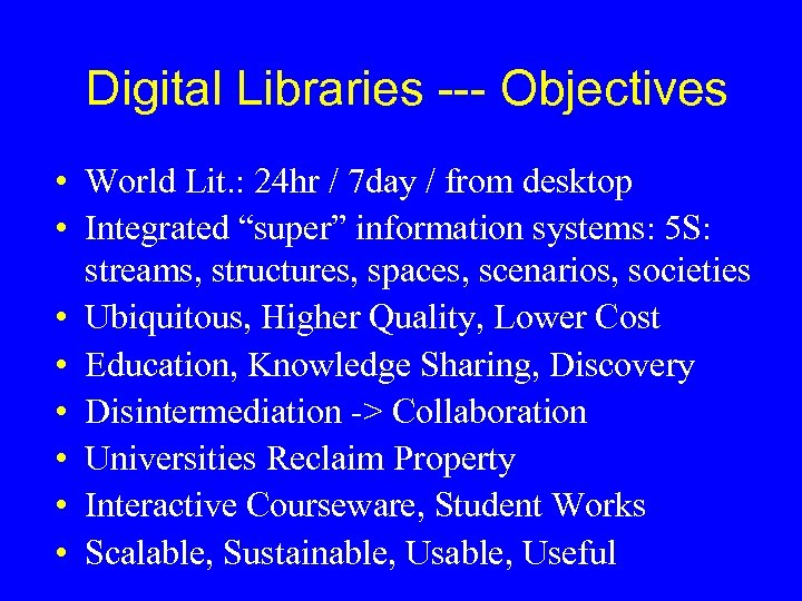 Digital Libraries --- Objectives • World Lit. : 24 hr / 7 day /