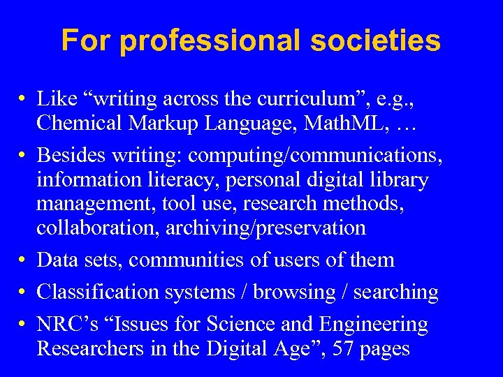 "For professional societies • Like ""writing across the curriculum"", e. g. , Chemical Markup"