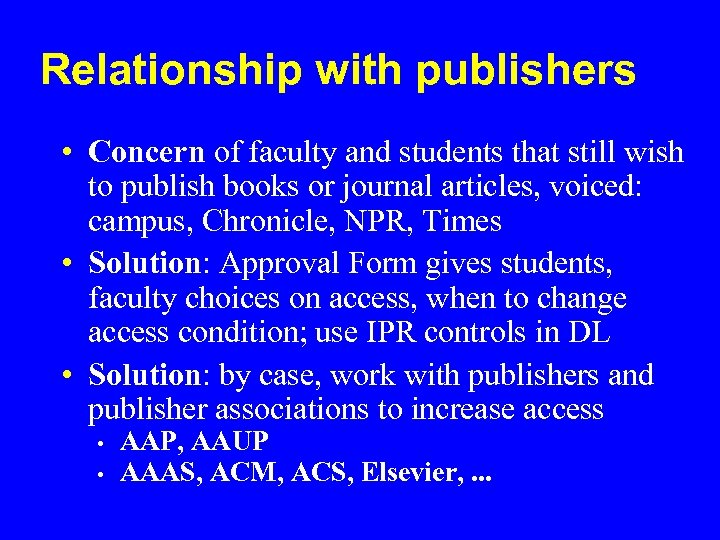 Relationship with publishers • Concern of faculty and students that still wish to publish