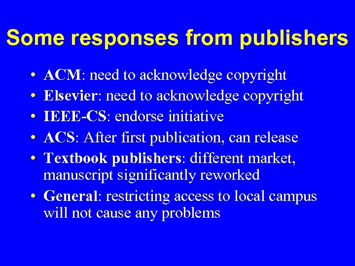 Some responses from publishers • • • ACM: need to acknowledge copyright Elsevier: need