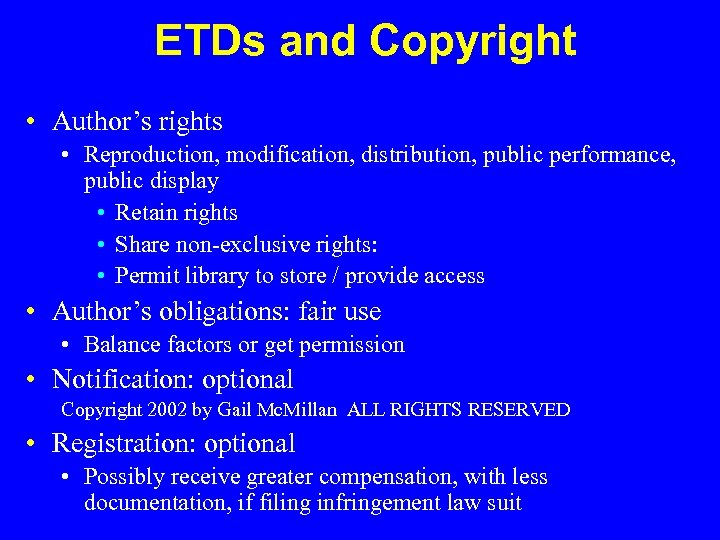 ETDs and Copyright • Author's rights • Reproduction, modification, distribution, public performance, public display