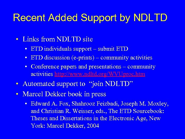 Recent Added Support by NDLTD • Links from NDLTD site • ETD individuals support