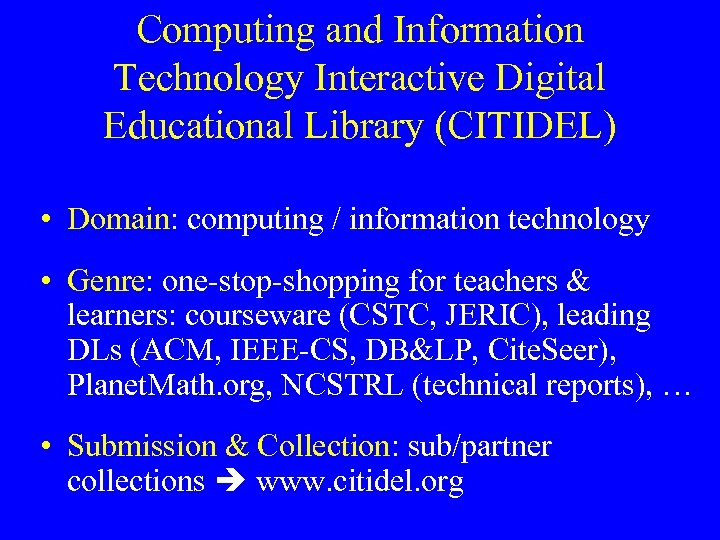 Computing and Information Technology Interactive Digital Educational Library (CITIDEL) • Domain: computing / information