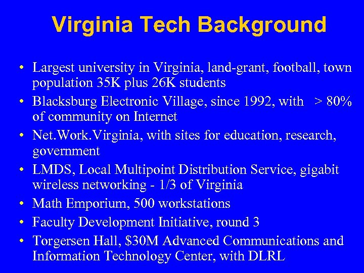 Virginia Tech Background • Largest university in Virginia, land-grant, football, town population 35 K