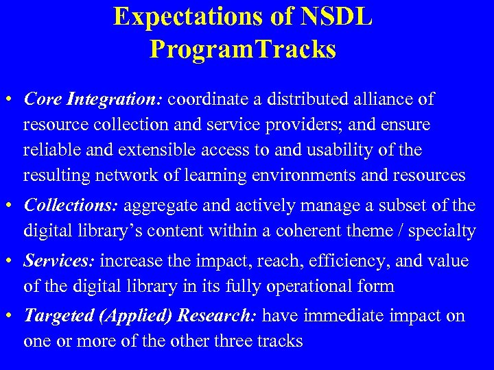 Expectations of NSDL Program. Tracks • Core Integration: coordinate a distributed alliance of resource