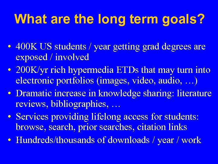 What are the long term goals? • 400 K US students / year getting