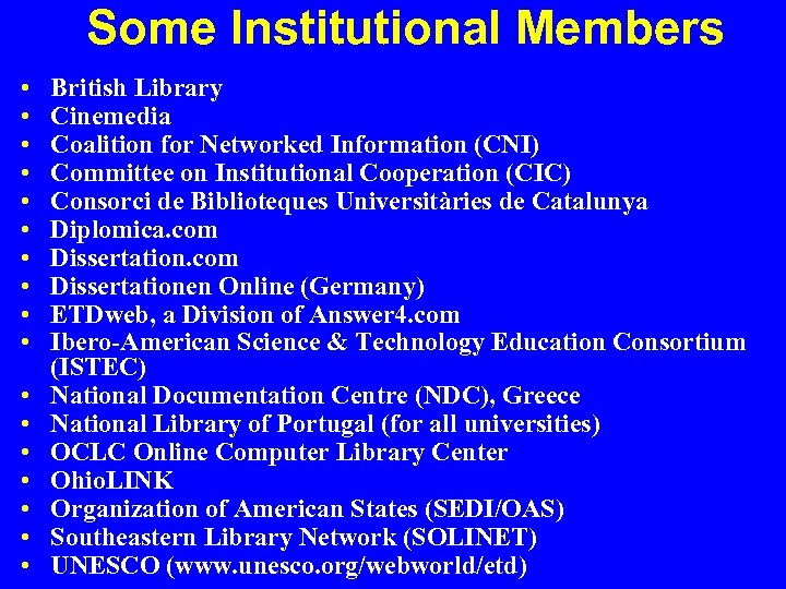 Some Institutional Members • • • • • British Library Cinemedia Coalition for Networked