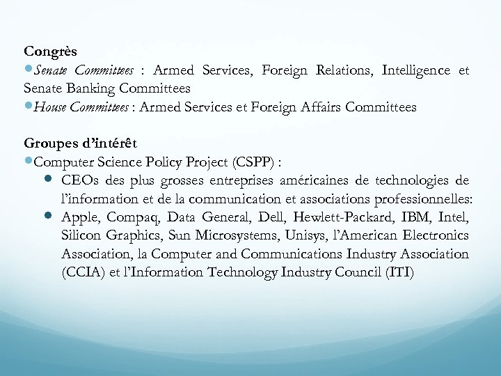 Congrès Senate Committees : Armed Services, Foreign Relations, Intelligence et Senate Banking Committees House