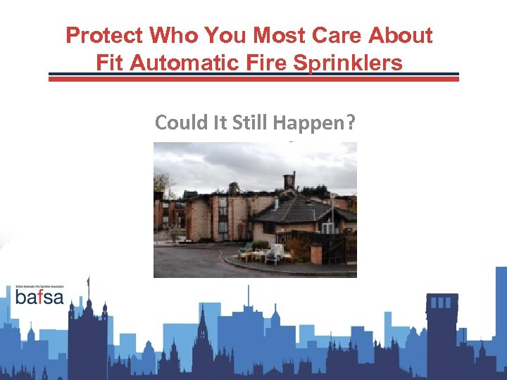 Protect Who You Most Care About Fit Automatic Fire Sprinklers Could It Still Happen?