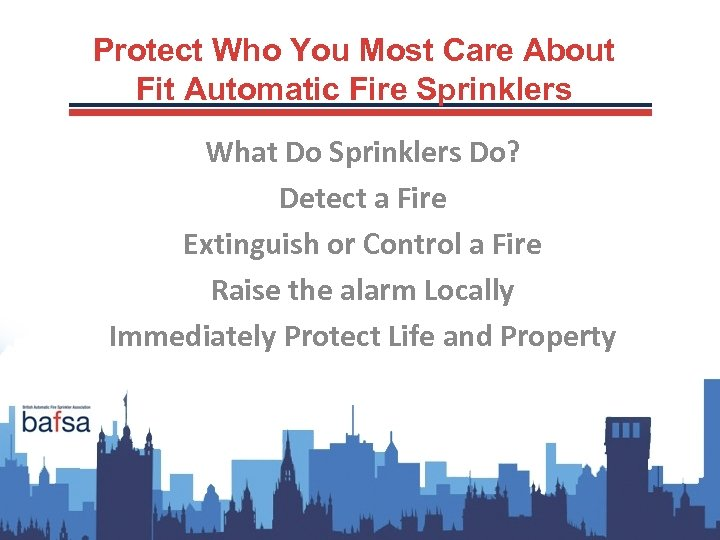 Protect Who You Most Care About Fit Automatic Fire Sprinklers What Do Sprinklers Do?