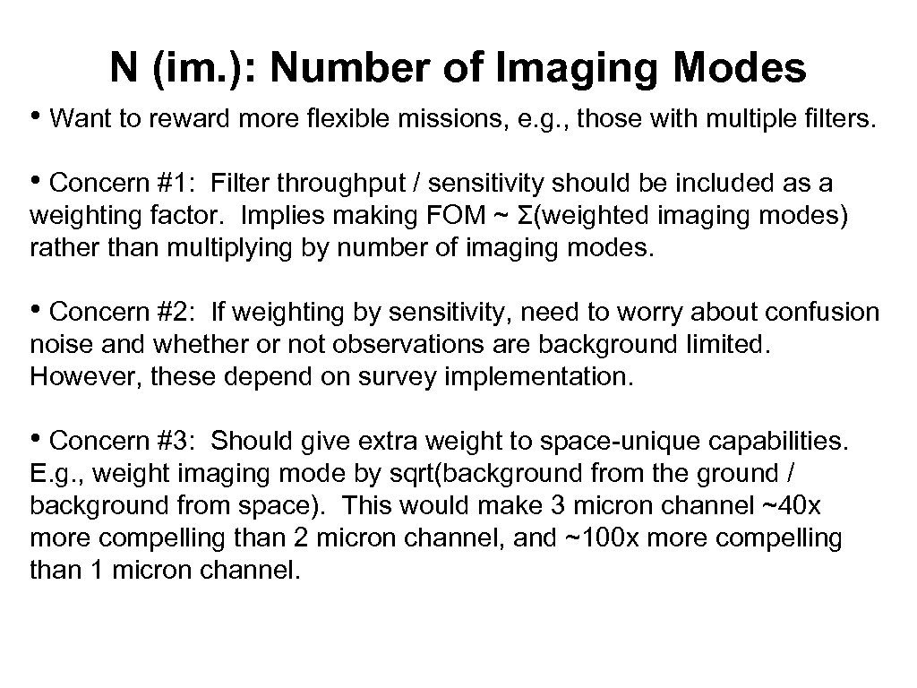 N (im. ): Number of Imaging Modes • Want to reward more flexible missions,