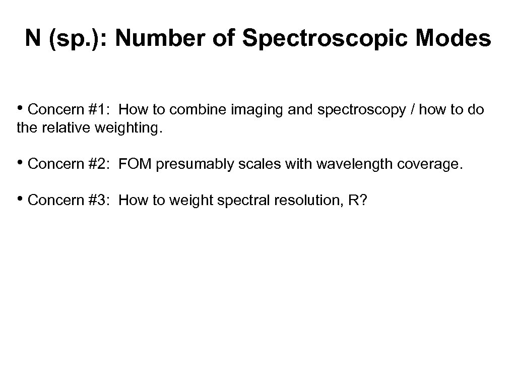 N (sp. ): Number of Spectroscopic Modes • Concern #1: How to combine imaging