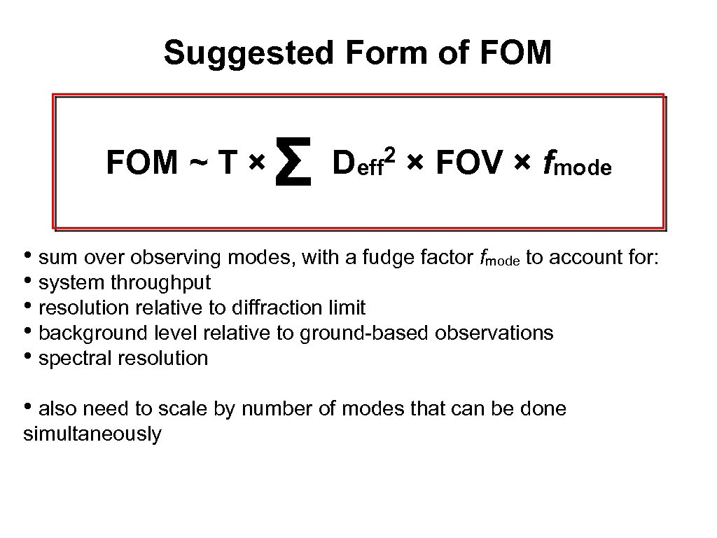 Suggested Form of FOM ~ T × Σ Deff 2 × FOV × fmode
