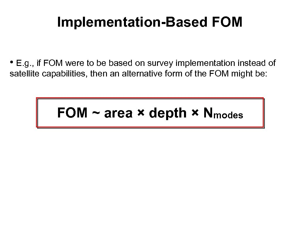 Implementation-Based FOM • E. g. , if FOM were to be based on survey