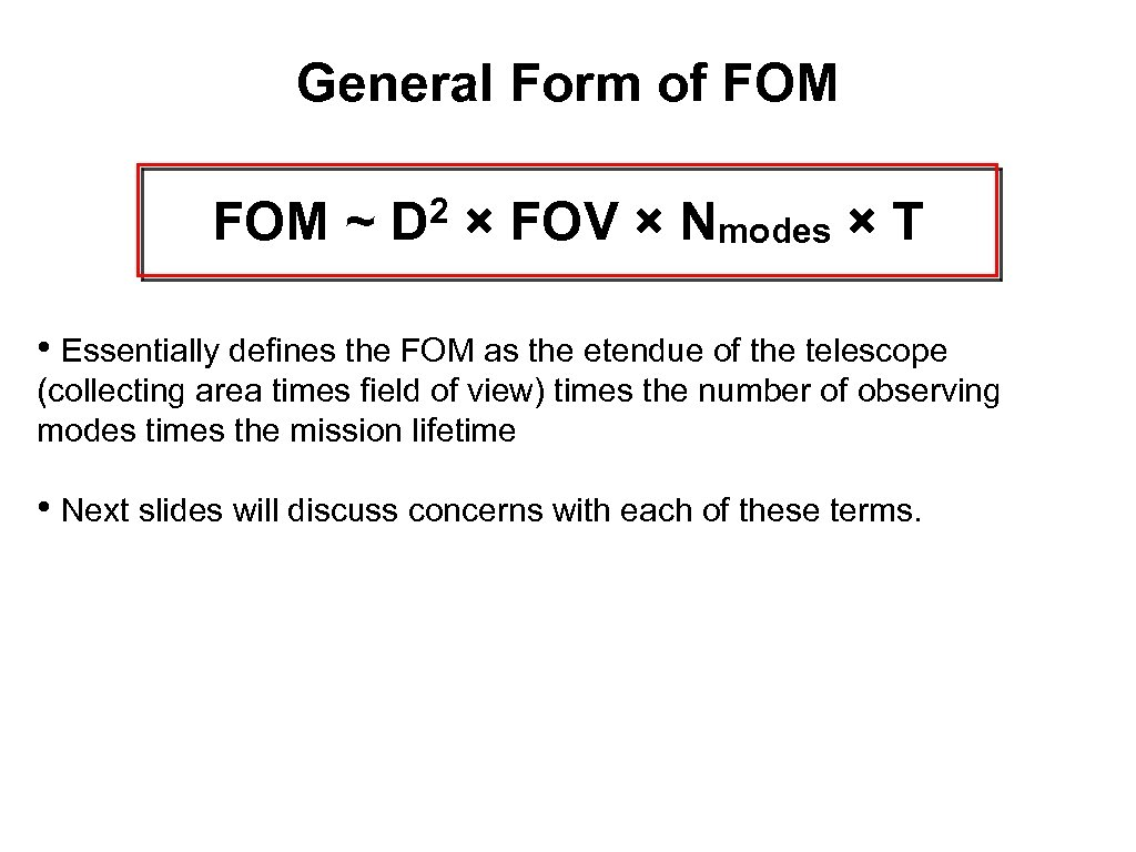 General Form of FOM ~ 2 D × FOV × Nmodes × T •