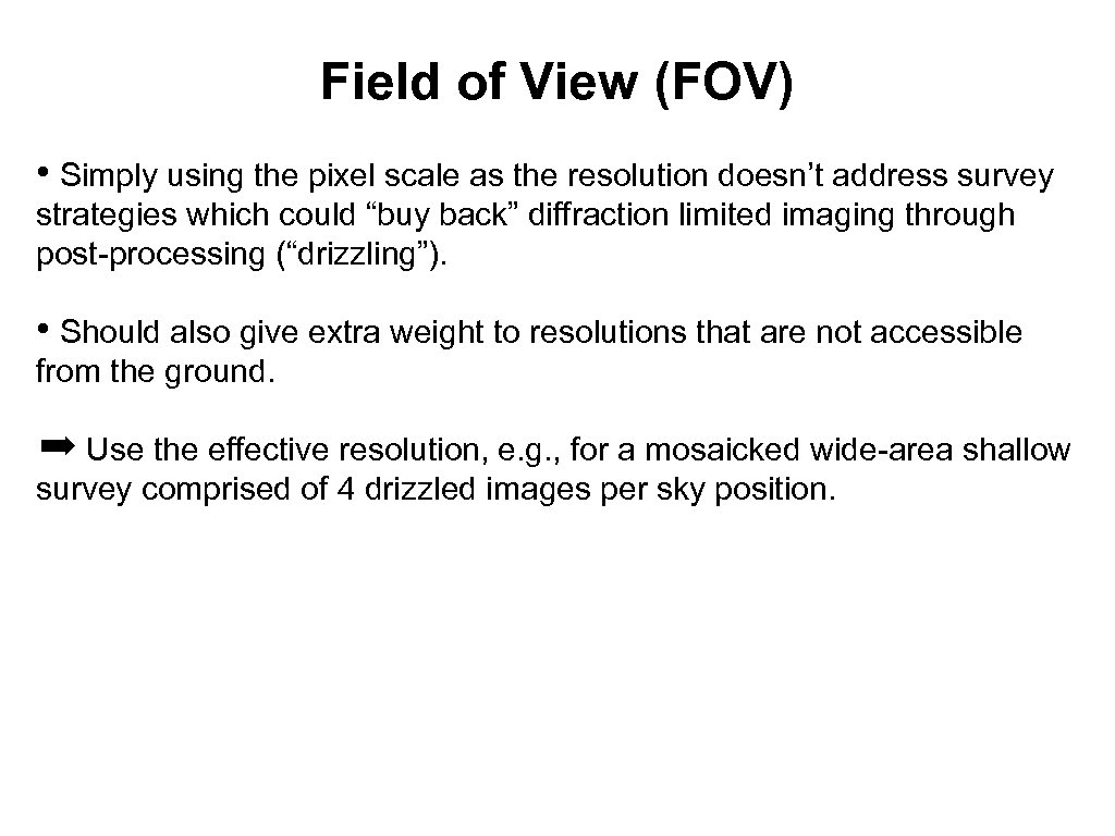 Field of View (FOV) • Simply using the pixel scale as the resolution doesn't
