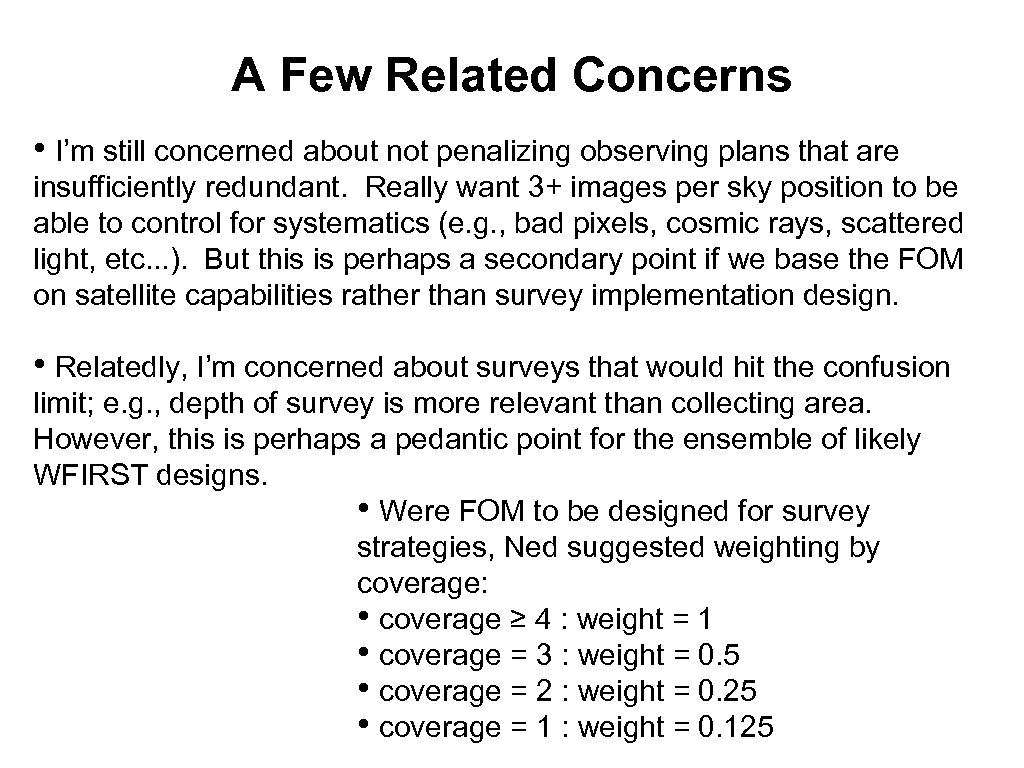 A Few Related Concerns • I'm still concerned about not penalizing observing plans that