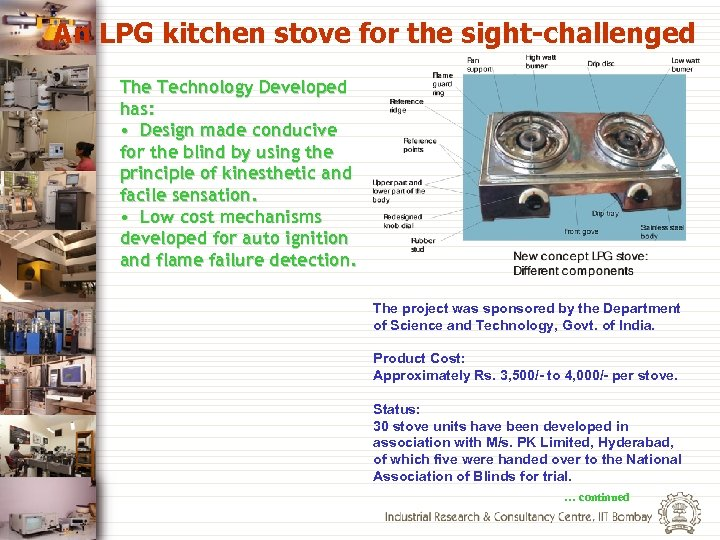 An LPG kitchen stove for the sight-challenged The Technology Developed has: • Design made