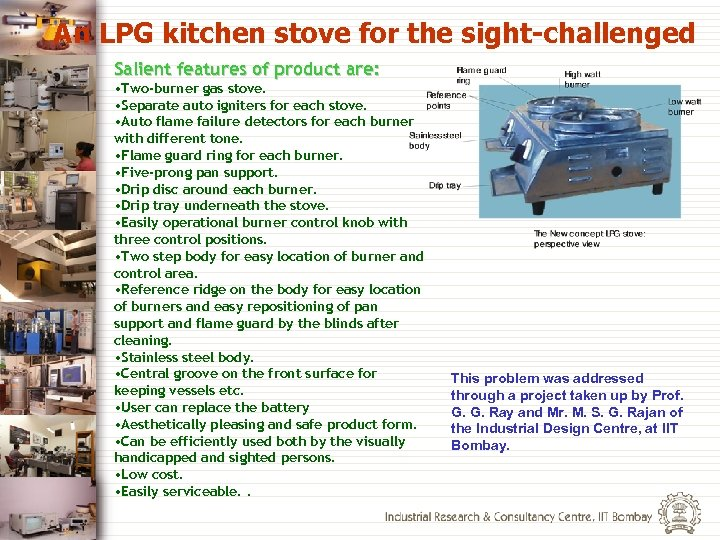 An LPG kitchen stove for the sight-challenged Salient features of product are: • Two-burner