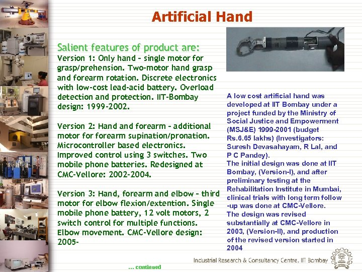 Artificial Hand Salient features of product are: Version 1: Only hand – single motor