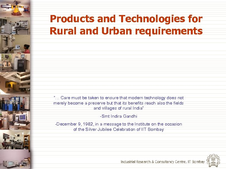 "Products and Technologies for Rural and Urban requirements ""… Care must be taken to"