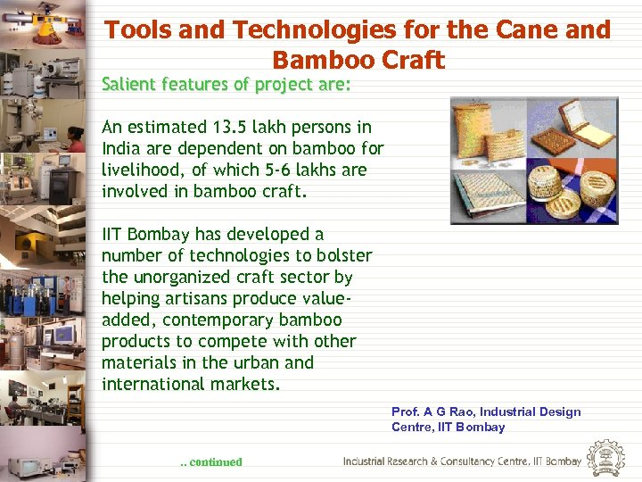 Tools and Technologies for the Cane and Bamboo Craft Salient features of project are: