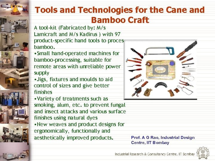 Tools and Technologies for the Cane and Bamboo Craft A tool-kit (Fabricated by: M/s