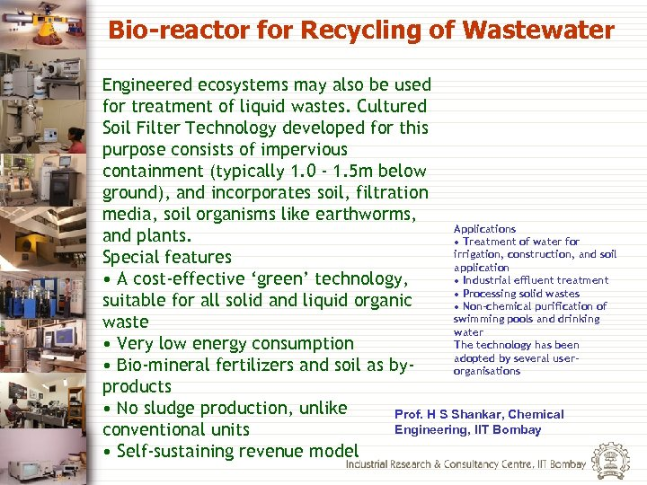 Bio-reactor for Recycling of Wastewater Engineered ecosystems may also be used for treatment of