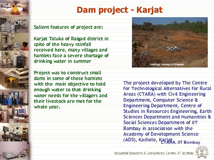 Dam project - Karjat Salient features of project are: Karjat Taluka of Raigad district