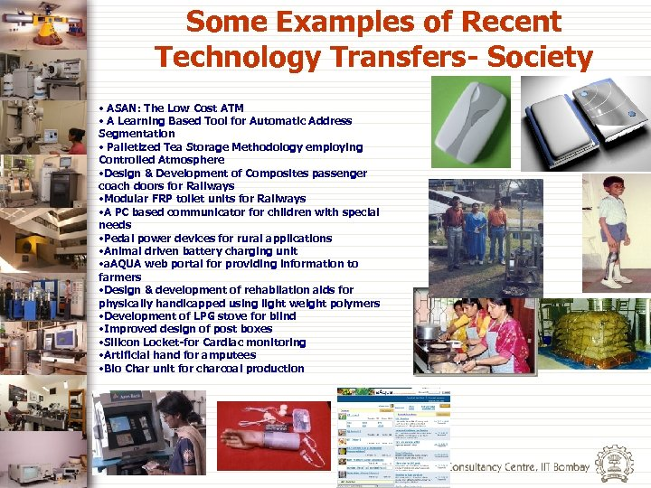 Some Examples of Recent Technology Transfers- Society • ASAN: The Low Cost ATM •