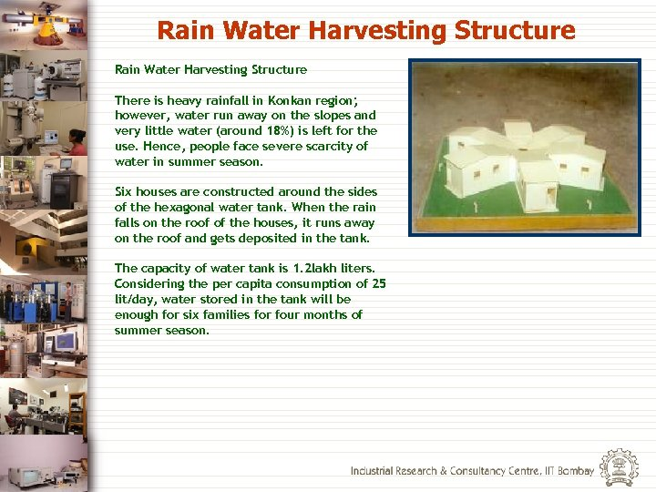 Rain Water Harvesting Structure There is heavy rainfall in Konkan region; however, water run