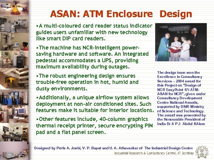 ASAN: ATM Enclosure Design • A multi-coloured card reader status indicator guides users unfamiliar