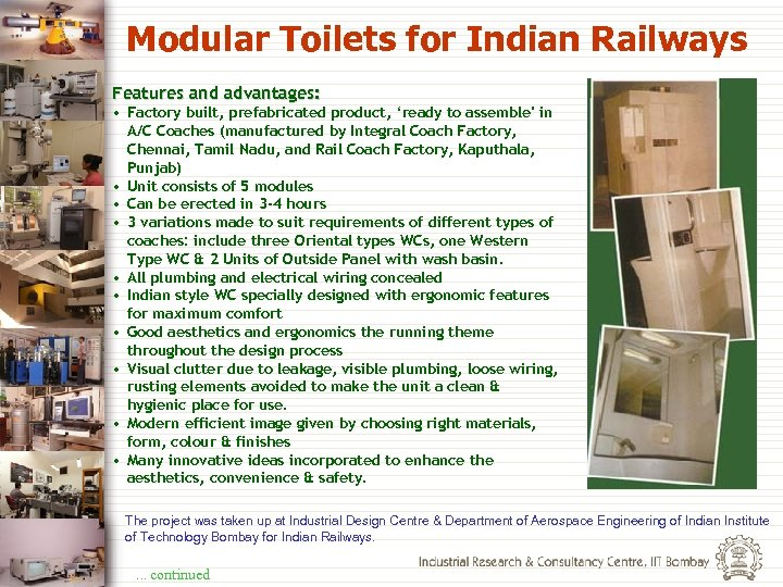 Modular Toilets for Indian Railways Features and advantages: • Factory built, prefabricated product, 'ready