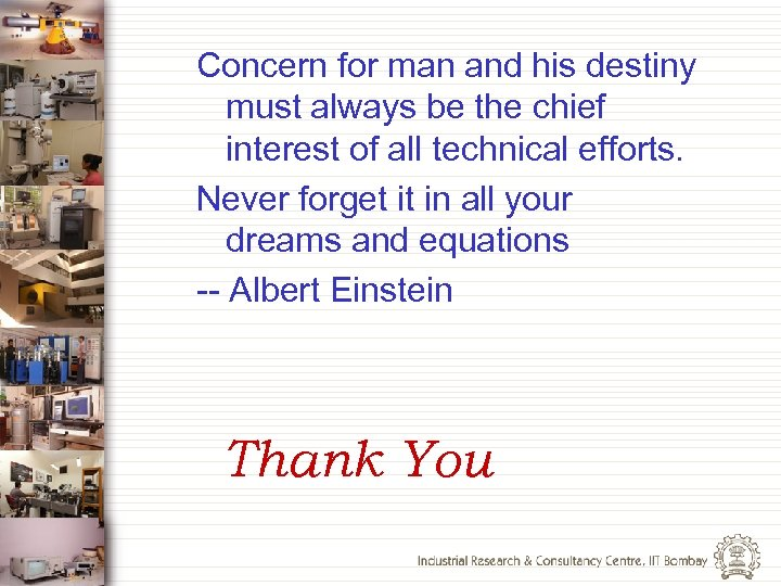 Concern for man and his destiny must always be the chief interest of all