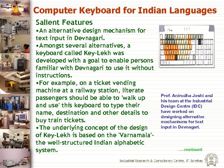Computer Keyboard for Indian Languages Salient Features • An alternative design mechanism for text