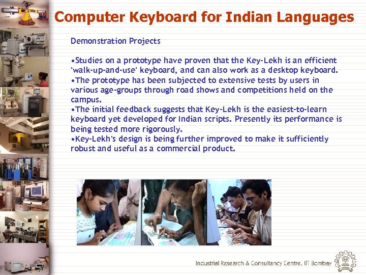 Computer Keyboard for Indian Languages Demonstration Projects • Studies on a prototype have proven
