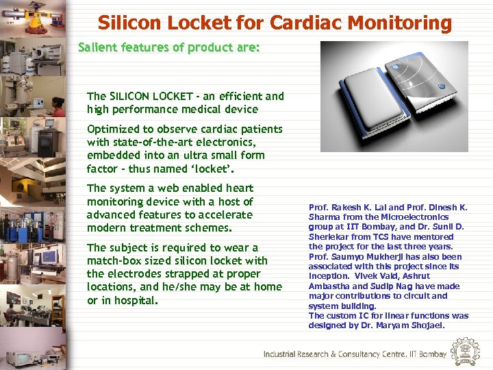 Silicon Locket for Cardiac Monitoring Salient features of product are: The SILICON LOCKET -