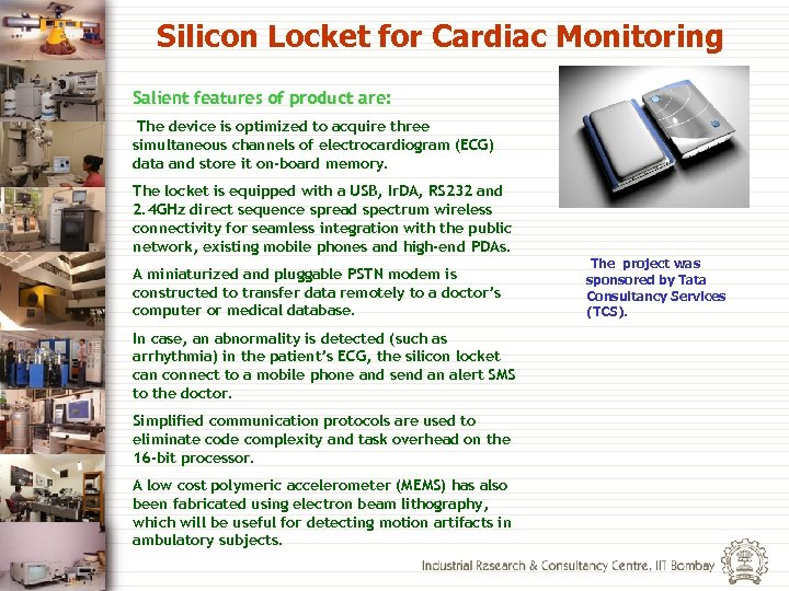 Silicon Locket for Cardiac Monitoring Salient features of product are: The device is optimized
