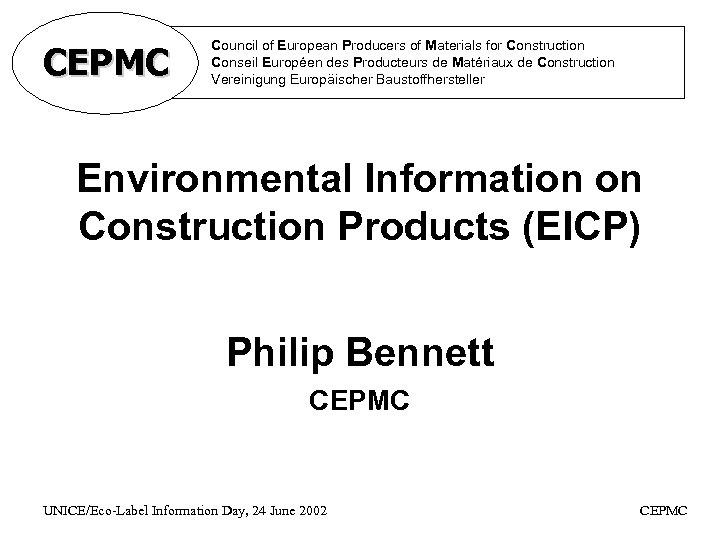 CEPMC Council of European Producers of Materials for Construction Conseil Européen des Producteurs de
