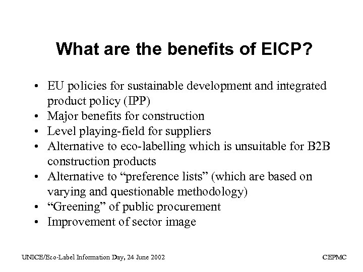 What are the benefits of EICP? • EU policies for sustainable development and integrated