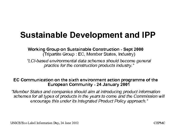 Sustainable Development and IPP Working Group on Sustainable Construction - Sept 2000 (Tripartite Group