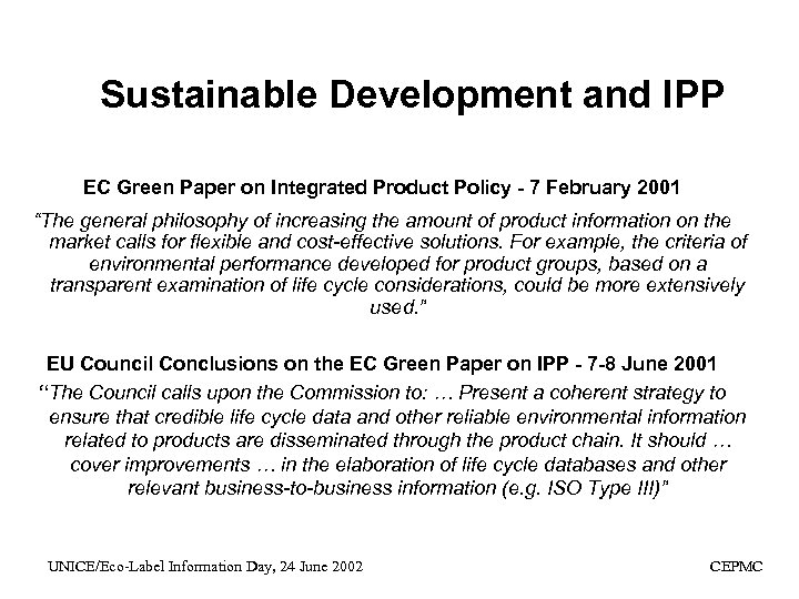 Sustainable Development and IPP EC Green Paper on Integrated Product Policy - 7 February